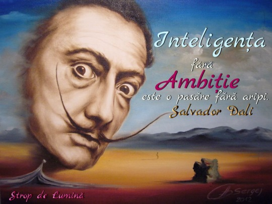 Inteligenta fara Ambitie - Salvador Dali